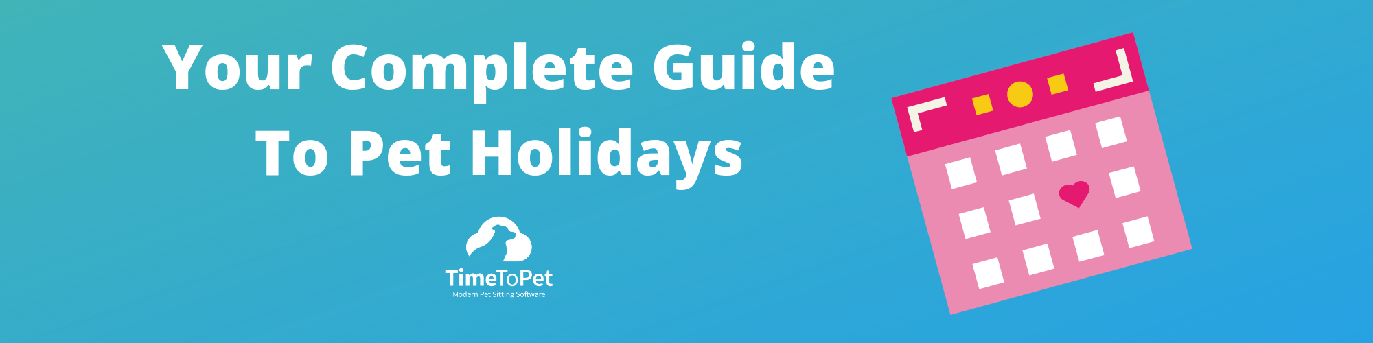 Your Complete Guide to Pet Holidays