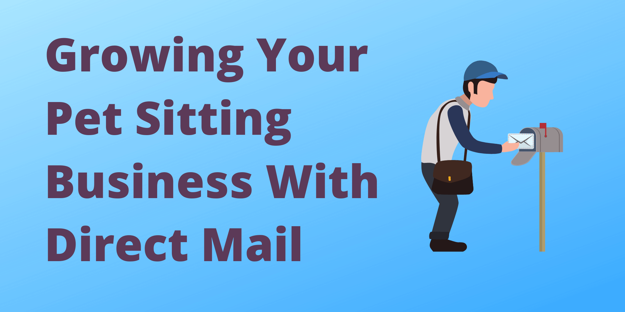 Image-Growing-Your-Pet-Sitting-Business-With-Direct-Mail.png